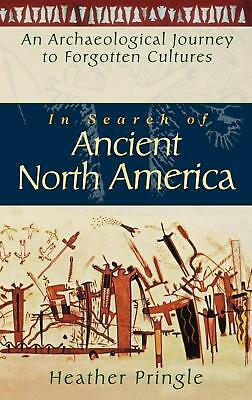 In Search of Ancient North America: An Archaeological Journey to Forgotten Cultu