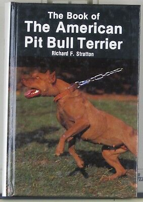 Pit Bull book The Book of the American Pit Bull Terrier, by Richard F Stratton