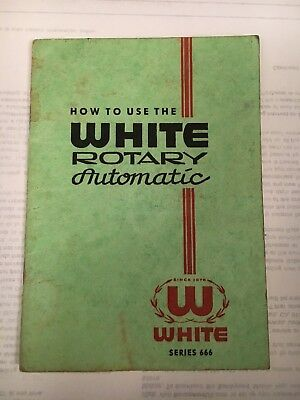 Vintage WHITE ROTARY SEWING MACHINE Model 666 MANUAL Guide Instruction Book