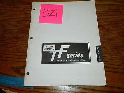 TF Series Twin Screw Knee Type Milling Machine Bulletin TF-66 Lot # 321