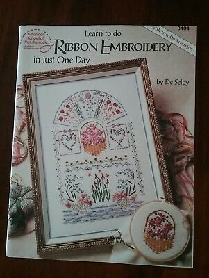 Learn to do Ribbon Embroidery in just One Day by De Selby 3404