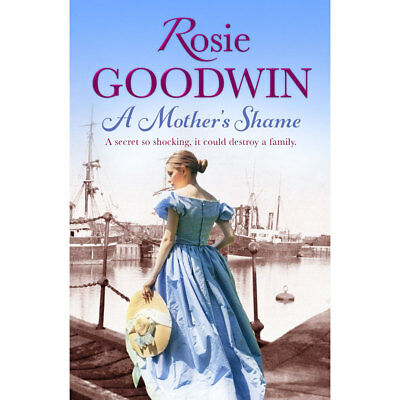 A Mothers Shame by Rosie Goodwin (Paperback), Fiction Books, Brand New