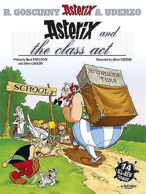 Asterix and the Class Act: Album 32 by Rene Goscinny (Hardback, 2003)