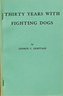 Pit Bull History Book, Thirty Years with Fighting Dogs, by George Armitage