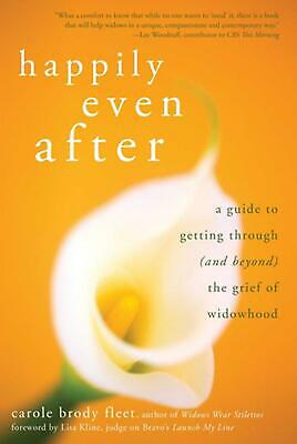 Happily Even After: A Guide to Getting Through (and Beyond) the Grief of Widowho