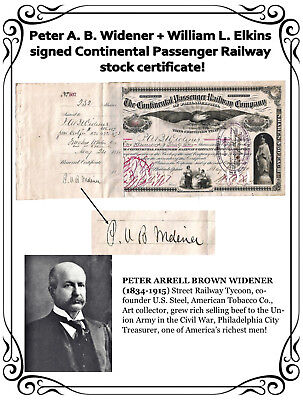 Peter A. B. Widener + Wm. L. Elkins signed Continental Passenger Railway stock!