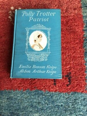Polly Trotter Patriot by Knipe Antique Book Illustrated 1919