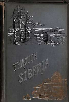 Through Siberia., Lansdell, Henry, Good Condition Book, ISBN
