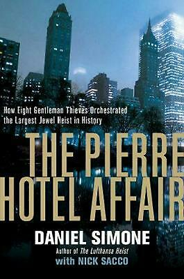 Pierre Hotel Affair - How Eight Gentleman Thieves Orchestrated the Largest Jewel