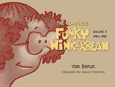 The Complete Funky Winkerbean, Volume 5, 1984-1986,HB,The Complete Funky Winker