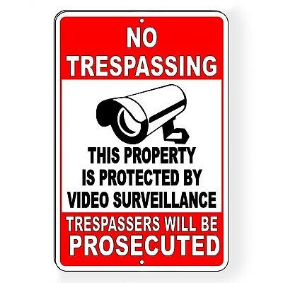 No Trespassing Property Protected By Video Surveillance Sign Metal alarm S024
