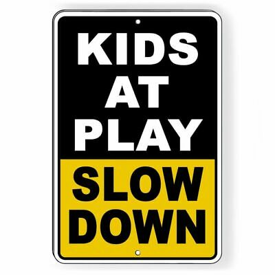 fe4a85f64633b KIDS AT PLAY SLOW DOWN 12