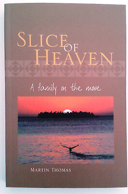 Slice of Heaven, A family on the move by Martin Thomas, Escapism - PB VGC
