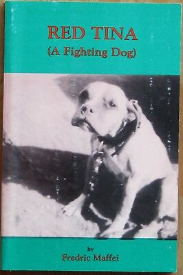 Pit Bull Book, Red Tina (A Fighting Dog) by Fredric Maffei (autographed)