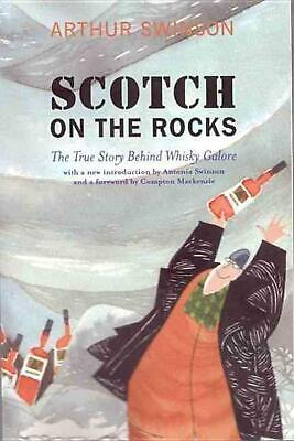 Scotch on the Rocks: The True Story Behind Whisky Galore by Arthur Swinson (Engl
