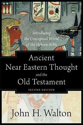 Ancient Near Eastern Thought and the Old Testament by John H. Walton Paperback B