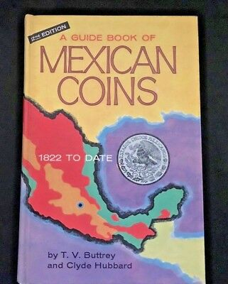 A Guidebook of Mexican Coins 1822 to Date - T. V. Buttrey and Clyde Hubbard