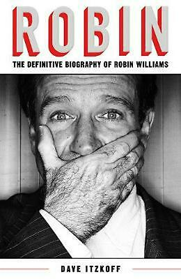 Robin: The Definitive Biography of Robin Williams by Dave Itzkoff Paperback Book