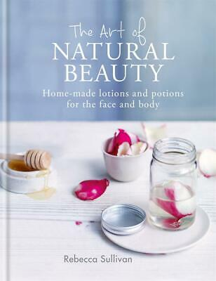 Art of Natural Beauty: Homemade lotions and potions for the face and body by Reb
