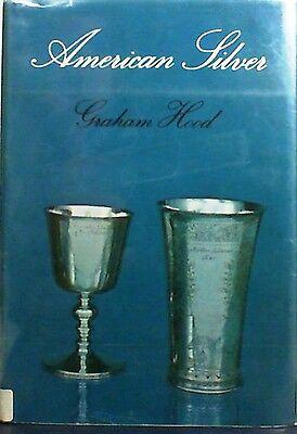 American Silver A HISTORY of STYLE by Graham Hood 1971 HARD COVER