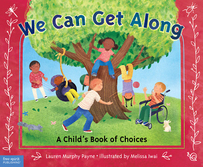 We Can Get Along: A Child's Book of Choices by Lauren  Murphy Payne (Hardback, 2