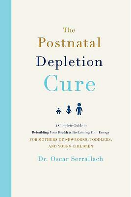 The Postnatal Depletion Cure: A complete guide to rebuilding your health and rec