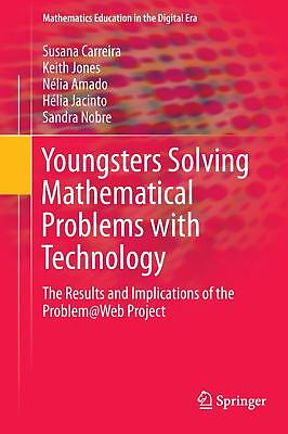 Youngsters Solving Mathematical Problems with Technology Carreira, Susana Jone..