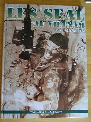 Les Seal Au Vietnam Guerre Forces Speciales Usa Micheletti Indochine Commandos