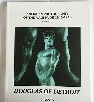 Douglas of Detroit American Photography of the Male  Nude 1940 - 1970