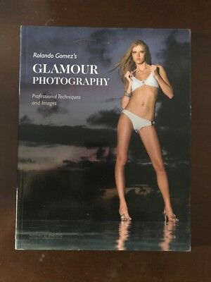 Glamour Photography Professional Techniques And Images - Rolando Gomez