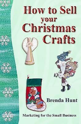 How to Sell Your Christmas Crafts by Hunt, Brenda -Paperback