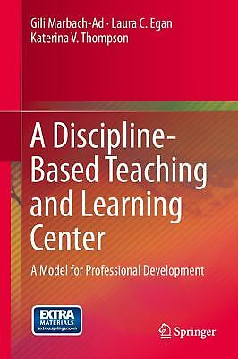 A Discipline-Based Teaching and Learning Center Marbach-Ad, Gili Egan, Laura C..