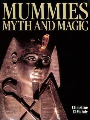 Mummies, Myth and Magic in Ancient Egypt by El Mahdy, Christine