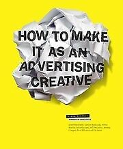 How to Make It as an Advertising Creative, Simon Veksner, New, Book
