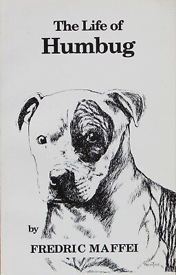 Pit Bull Book The Life of Humbug by Fredric Maffei (autographed)