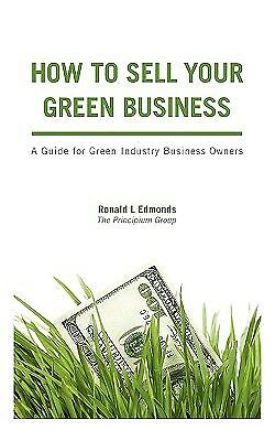 How to Sell Your Green Business by Edmonds, Ronald -Paperback