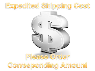 Expedited Shipping Cost (Please Order Corresponding Amount)