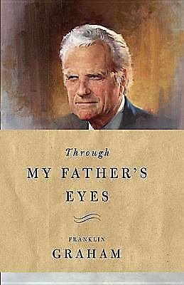 Through My Father's Eyes by Franklin Graham (2075, Hardcover)