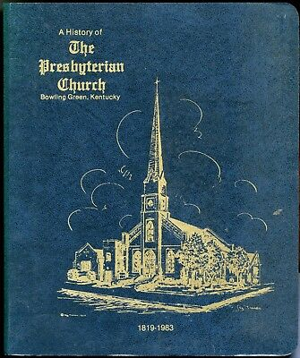 History of the presbyterian collection world america britain the history of the presbyterian church bowling green kentucky 1819 1983 cond vg fandeluxe Gallery
