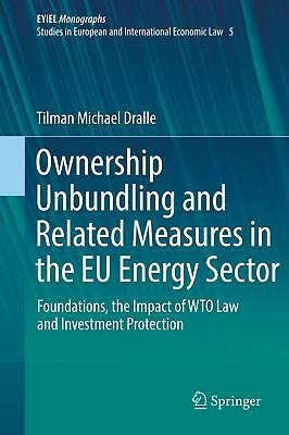 Ownership Unbundling and Related Measures in the EU Energy Sector Dralle, Tilm..