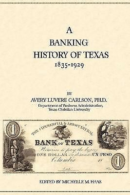 A Banking History of Texas: 1835-1929 by Carlson, Avery Luvere -Hcover