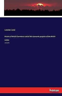 History of British Commerce and of the Economic Progress of the B 9783742808004