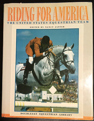 Riding For America The U.S. Equestrian Team Nancy Jaffer 1st Ed.1990 Excellent