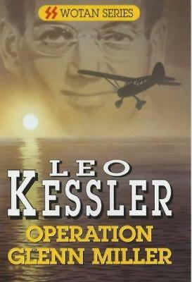 Operation Glenn Miller (S.S.Wotan S.), Kessler, Leo, Good Condition Book, ISBN 0