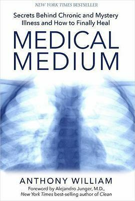 Medical Medium : Secrets Behind Chronic and Mystery Illness and How to Finally H