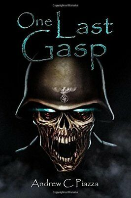 One Last Gasp by Andrew C. Piazza - Brand NEW Paperback