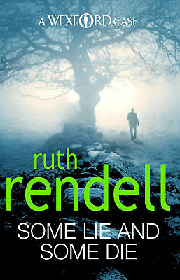 Ruth Rendell - Some Lie And Some Die: (A Wexford Case) (Paperback) 9780099534877