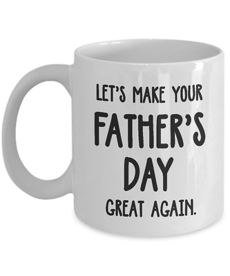 fc2ff05e224 Funny Donald Trump Father Day Great Again Dad Coffee Mug 11 oz Best Gift Cup  m40