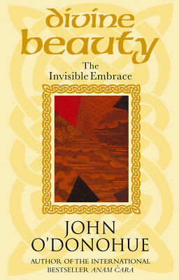 John O'Donohue - Divine Beauty: The Invisible Embrace (Paperback) 9780553813098