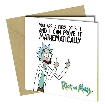 #676 BIRTHDAY GREETING CARD Funny Rick & Morty Piece of Sh*t schwifty TV sci-fi